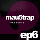 Mau5trap Presents Episode 6 + BlackGummy Guest Mix