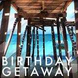 Birthday Getaway