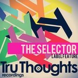 The Selector - W/ Tru Thoughts & Brassica