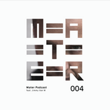 Mater Podcast 004 feat. Jimmy Van M