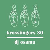 Krossfingers 30 by DJ Osamu