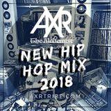 AXR New Hip Hop Mix 2018