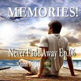 MEMORIES! Never Fade Away Ep.06