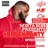 Mista Bibs - #BlockParty Episode 28 (Current R&B and Hip Hop)