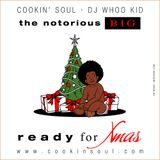 Cookin Soul The Notorious B.I.G. - Ready For Xmas