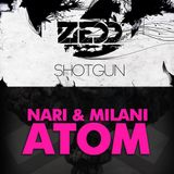 Zedd vs. Nari & Milani - Shotgun Atom (Milton Blackwit bootleg)