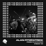 We Are The Brave Radio 102 (Ronnie Spiteri b2b A.S.H @ WHP)