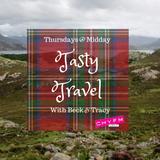 Tasty Travel: Scotland