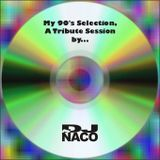 My 90's Selection, A Tribute Session by... DJ Ñaco