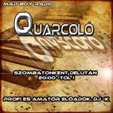 Mad Boy Radio - Quarcoló ( 2013.06.29 )