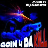 GOIN_4_DA_KILL (DJ SABOR)