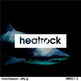Heatrock Radio // August 2017 // MixMason + Atty G [HRR013]