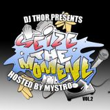 DJ Thor Presents Seize The Moment Vol.2 Hosted By Mystro