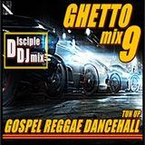 DiscipleDJ Gospel Reggae Dancehall mix June 2017