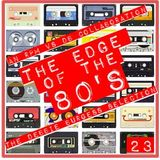 THE EDGE OF THE 80'S : 23
