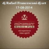dj RAFAEL FRANCESCONI dj set AT MIRAMARE music pub 17-08-2014