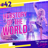 #42 HERstory of The World