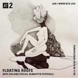 Floating Roofs - New Zealand Special w/ Martyn Pepperell - 20th May 2018