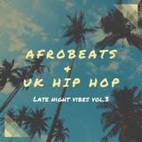 DJ NMar - Late Night Vibes #03 AFROBEATS & UK HIP HOP