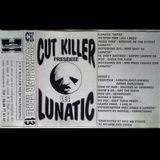 Cut Killer Presente Les Lunatic* - Mixtape N°13  (1995)  ' Lobotomy Sound Archive '