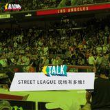 KickerTalk67 - Behind the Street League LA