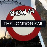 The London Ear on RTE 2XM // Show 44 //  Aug 6 2014