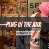 Plug In The Aux (Episode 15)