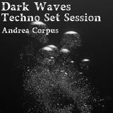 DARK WAVES - TECHNO SET SESSION