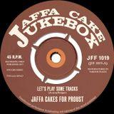 Jaffa Cake Jukebox - Show 19 - Let's Play Some Tracks