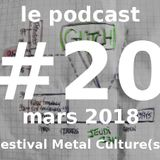 Podcast #20 - Avril 2018 - Metal Culture(s) Festival