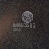 Darkness #3 - SHABI