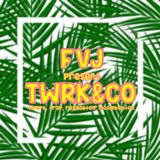 FVJ present TWRK&CO
