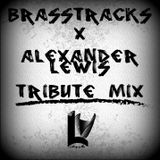 BRASSTRACKS x ALEXANDER LEWIS TRIBUTE MIX (A TOAST TO COLLABORATION)