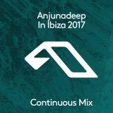 Anjunadeep In Ibiza 2017 (Continuous Mix Part One)