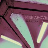 Rise Above - Parallax