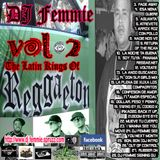 DJ Femmie Presents The Latin Kings of Reggaeton and Senoritas Too Vol 2