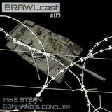 BRAWLcasr#089 - Mike Stern - Command @ Conquer