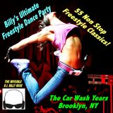 Billy's Ultimate Freestyle Dance Party: 55 Non Stop Freestyle Classics: The Car Wash Years Bklyn, NY