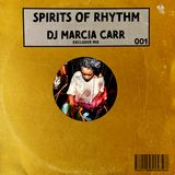 Spirits of Rhythm 001 - DJ Marcia Carr