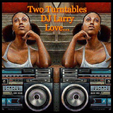 TWO TURNTABLES DJ LARRY LOVE
