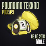 Mole - Pounding Tekkno Podcast #31
