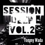 Session Deep vol.2 (Live@Womb4F) Tommy Wada