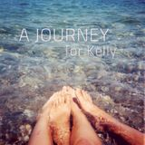 A Journey / for Kelly