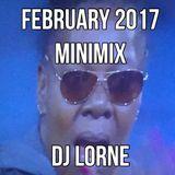 DJ LORNE - FEBRUARY 2017 MINIMIX