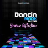 Get ready for Groove Affection Radio Show E087 S1 Hosted by Dancin' Mark