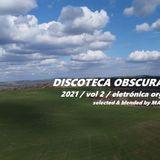 DISCOTECA OBSCURA goes eletrónica organica
