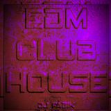 EDM CLUB HOUSE - DJ Set 19.04.2021