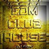EDM CLUB HOUSE - DJ Set 10.04.2021