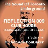 The Sound Of The Underground - REFLECTION 009 - Club House By DJ AdnAne
