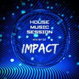 DJ IMPACT @ HOUSE MUSIC SESSION JANUARY 2021